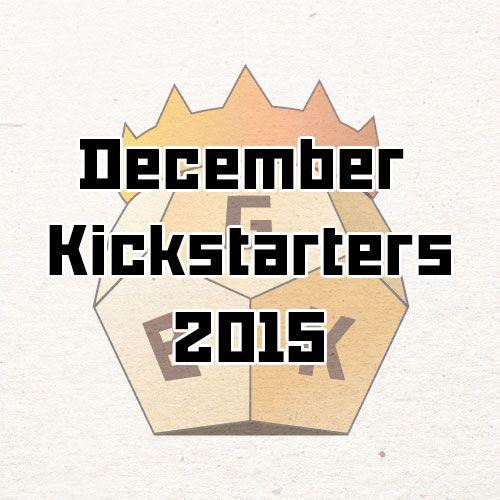 December Kickstarters 2015