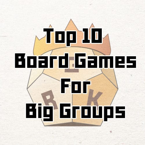 Top 10 best Board Games for big groups