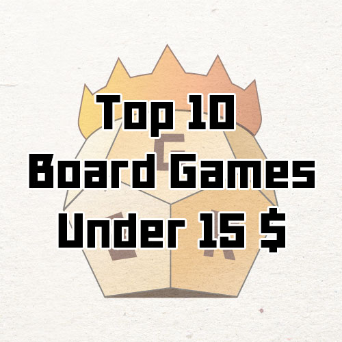 Top 10 Board Games Under 15 Dollars