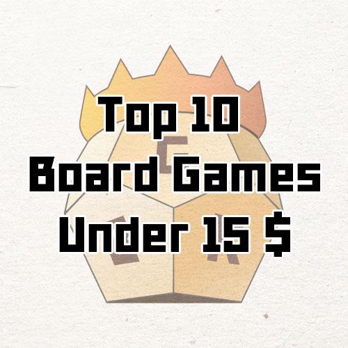 Top 10 Board Games Under 15 Dollars