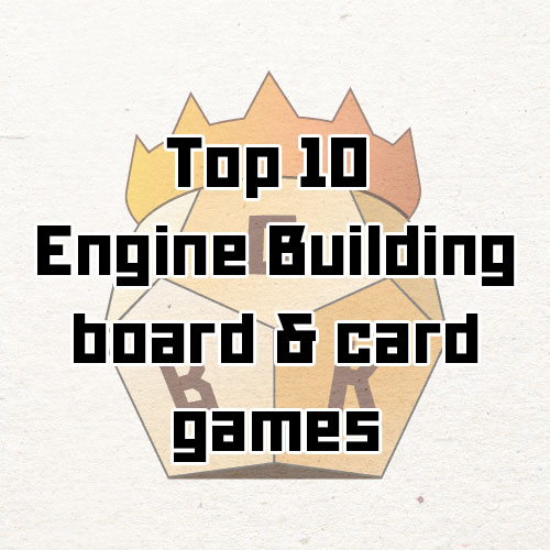 TOP 10 Engine Building Games