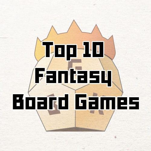 Top 10 fantasy board games
